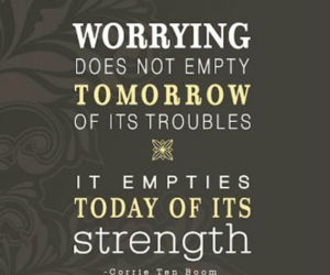 quotes, worry, and strength image