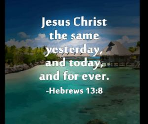 all day everyday and jesus is still the same image