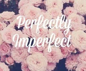 flowers, imperfect, and perfect image
