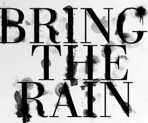 rain, bring, and text image