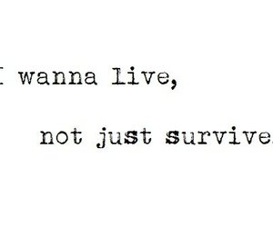 live, survive, and quotes image