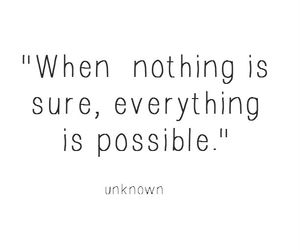 nothing, possible, and sure image