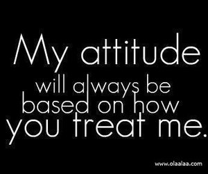 attitude, quote, and treat image