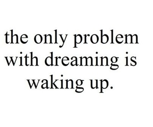 Dream, quotes, and problem image