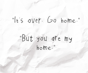 home, love quotes, and quotes image