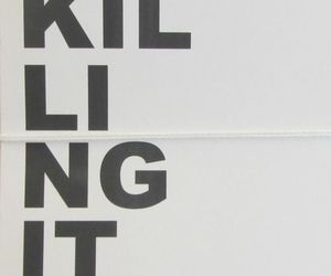 quotes, words, and killing it image