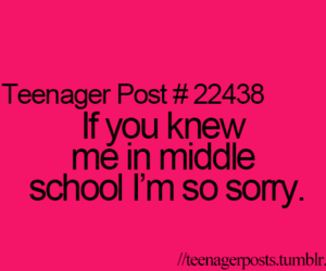sorry, knew, and middle school image