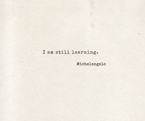 quotes, learning, and michelangelo image