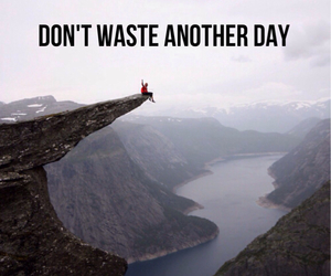 live life, cape diem, and dont waste time image