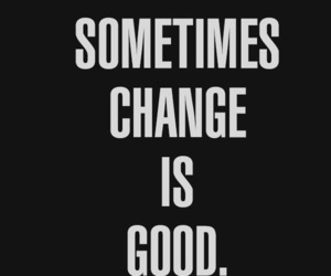 quotes, change, and good image