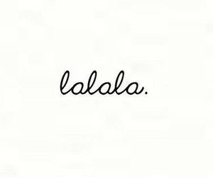 beauty, lalala, and quotes image