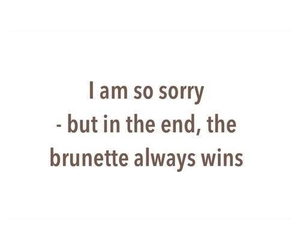 brunette, quotes, and win image
