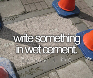 before i die, cement, and write image