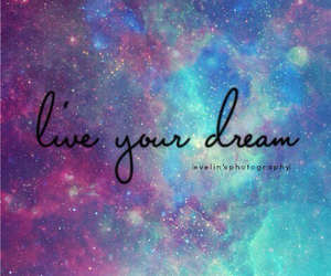 Dream, galaxy, and live image