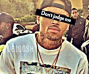 chris brown, don't judge me, and team brezzy image