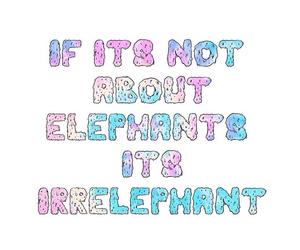 elephant, funny, and irrelephant image