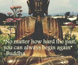 Buddha, quote, and past image