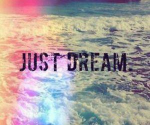 Dream, just dream, and sea image