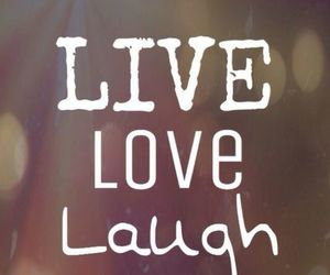 laugh, live, and love image