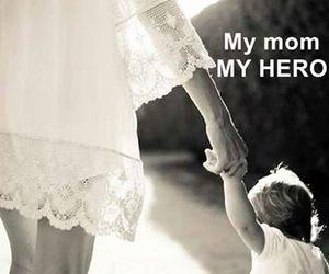 hero, mom, and love image