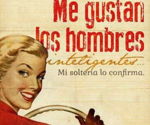 hombres, inteligentes, and solteria image