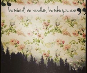 be yourself, floral, and quotes image