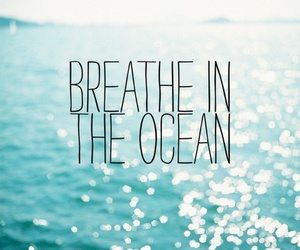 ocean, summer, and breathe image