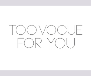 hipster, quote, and Vouge image