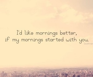 love, morning, and quote image