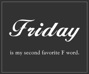 friday, favorite, and text image