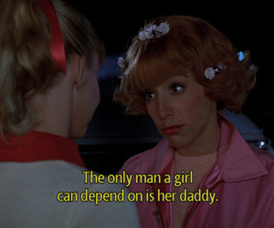 grease, quotes, and daddy image