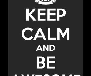 awesome and keep calm and image