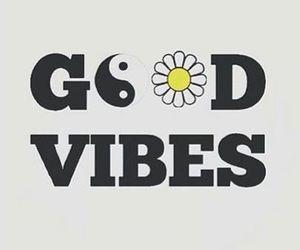 good vibes, vibes, and good image