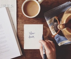 coffee, quotes, and slow down image