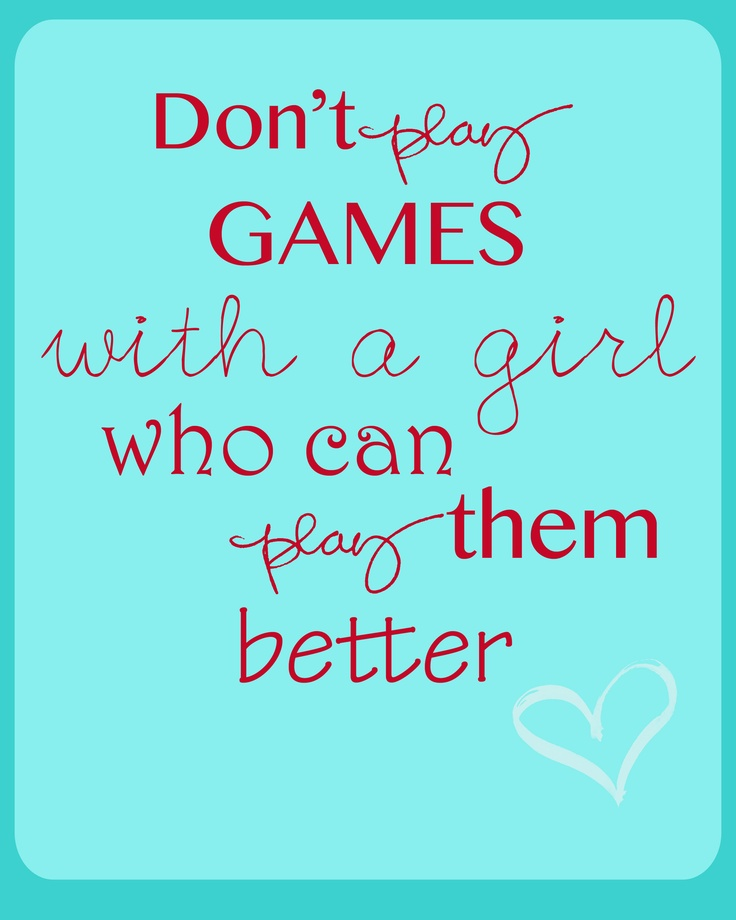 don\'t play games with my heart quotes