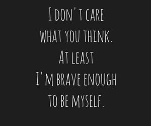 quote, brave, and myself image