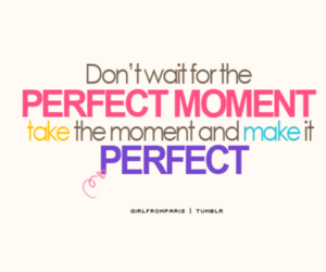 quotes, perfect, and moment image