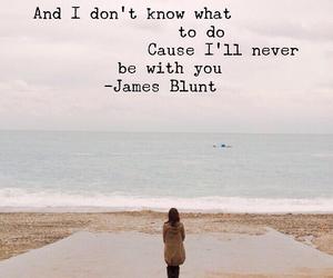 james blunt, Lyrics, and quote image