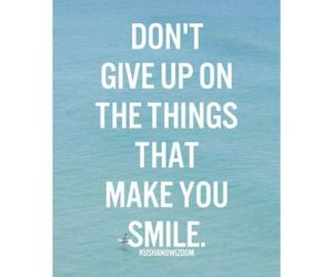 don't give up, happiness, and happy image