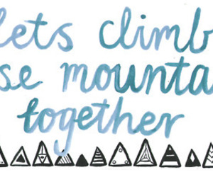 climb, you, and mountains image