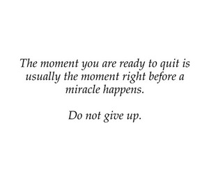 quotes, miracle, and don't give up image