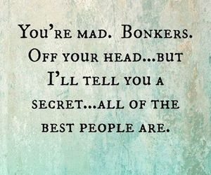 quotes, alice in wonderland, and mad image