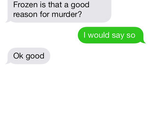frozen, stupid people, and mass murder image