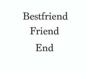 friends, end, and quote image