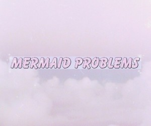 mermaid, grunge, and problems image