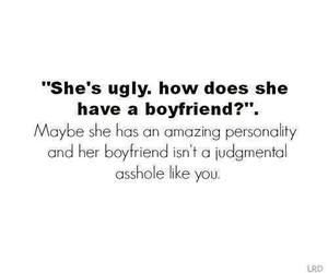 boyfriend, quotes, and ugly image