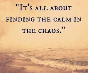 calm, chaos, and find image