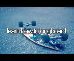 before i die, longboard, and bucket list image
