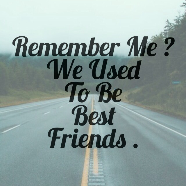 25 Images About Dear Ex Best Friend On We Heart It See More