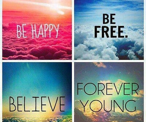 be free, be happy, and believe image